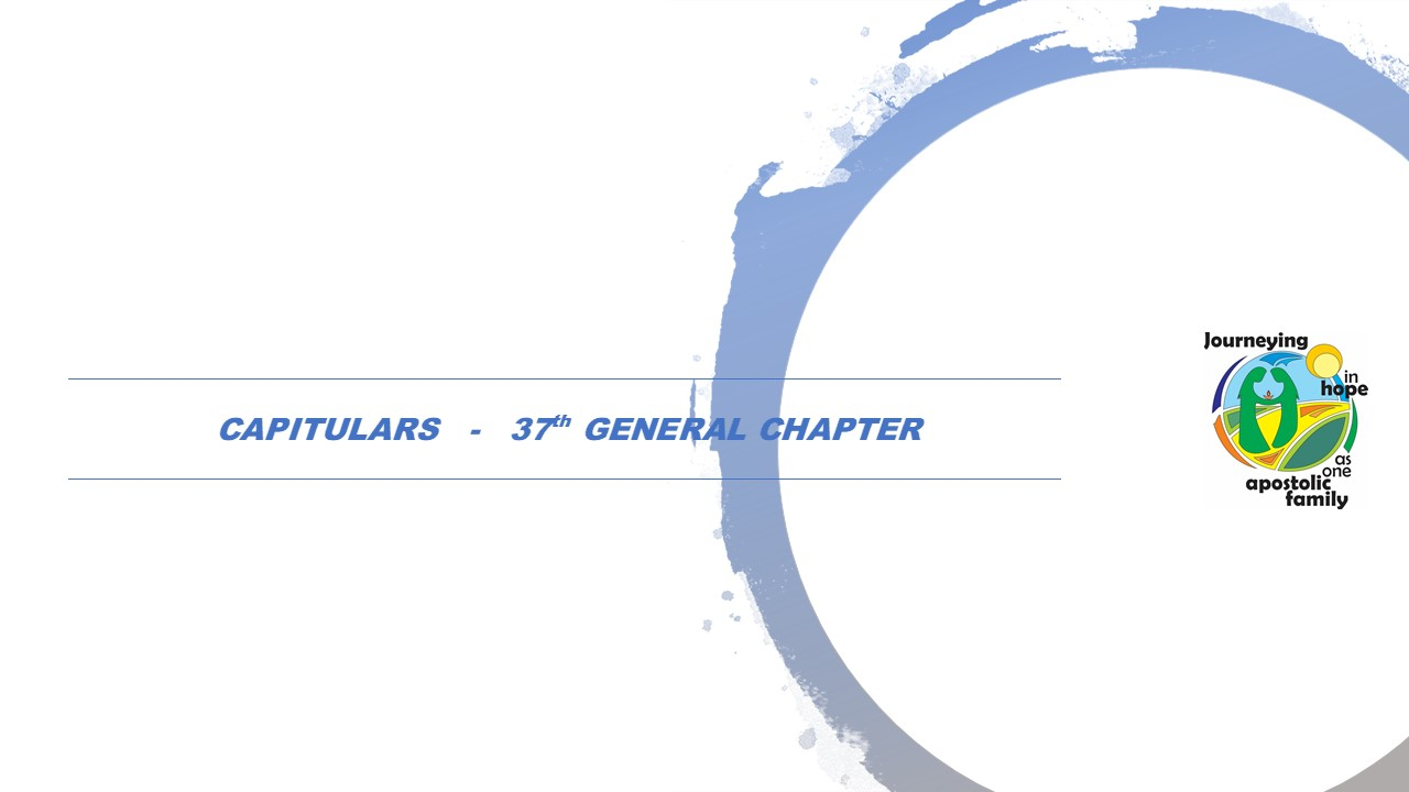 CAPITULARS –   37th GENERAL CHAPTER